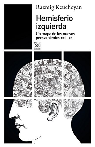 9788432316180: Hemisferio izquierda. Un mapa de los nuevos pensamientos críticos (Siglo XXI de España General)