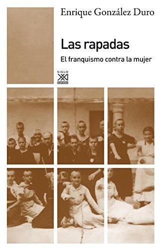 9788432316296: Las rapadas. El franquismo contra la mujer (Siglo XXI de España General)