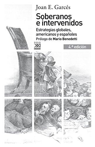 9788432316364: Soberanos e intervenidos. Estrategias globales, americanos y españoles. 4.ª edición (Siglo XXI de España General)