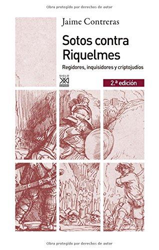9788432316401: Sotos contra Riquelmes: Regidores, Inquisidores Y Criptojudíos (Spanish Edition)