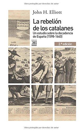 9788432316449: La rebelión de los catalanes (2.ª Edición). Un estudio de la decadencia de España (1598-1640) (Siglo XXI de España General)