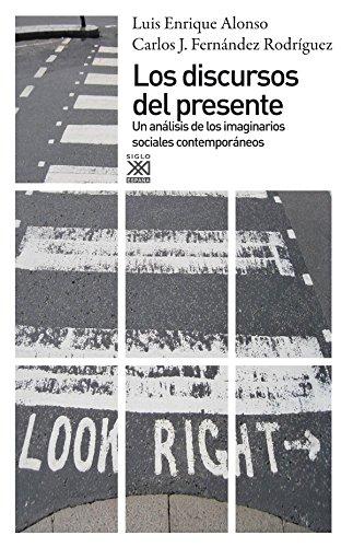 9788432316500: Los discursos del presente: Un análisis de los imaginarios sociales contemporáneos (Spanish Edition)