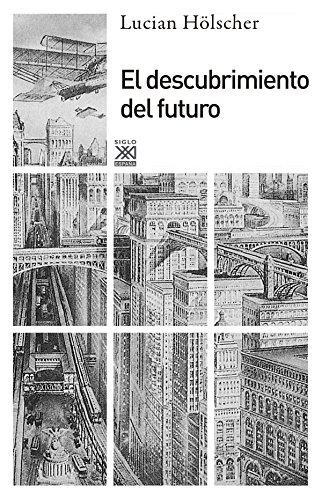 9788432316562: El descubrimiento del futuro (Siglo XXI de España General)