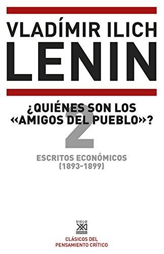 9788432317347: Escritos económicos (1893-1899) 2. ¿Quienes son los 'amigos del pueblo'?: 1210 (Siglo XXI de España General)
