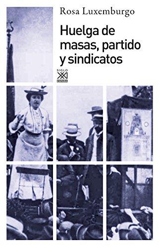 Huelga de masas, partido y sindicatos: Rosa Luxemburgo