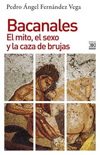 BACANALES. El mito, el sexo y la: FERNÁNDEZ VEGA, Pedro