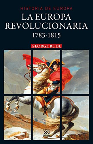 9788432319037: La Europa revolucionaria 1783-1815 (Historia de Europa)
