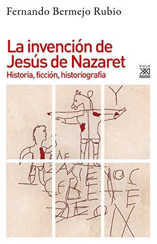 9788432319204: La invención De Jesús De Nazaret: Historia, ficción, historiografía: 1236