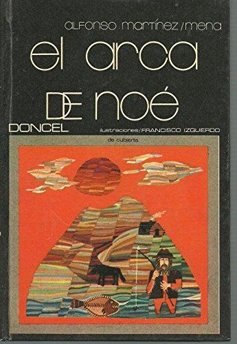 EL ARCA DE NOÉ. Ilustraciones de Francisco Izquierdo. 2ª ed.: Martínez Mena, Alfonso.
