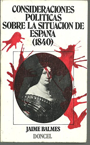 9788432505140: Consideraciones politicas sobre lasituacion en España 1840