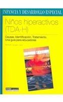 9788432910920: Ninos hiperactivos (TDA-H): causas, identificacion, tratamiento. Una guia para educadores (Spanish Edition)