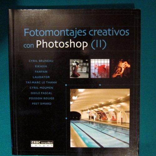 9788432911637: Fotomontajes creativos con photoshop, II (Practicos)