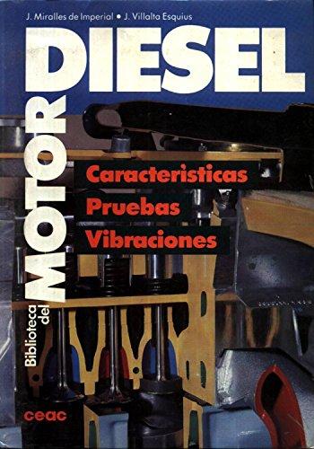Motero Diesel: Caracteristicase, Pruebas, Vibraciones: De Imperial, Juan