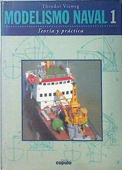9788432912900: Modelismo Naval 1 - Teoria y Practica (Spanish Edition)