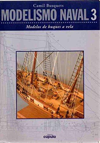 9788432912924: Modelos de Buques a Vela - Modelismo Naval 3 (Spanish Edition)