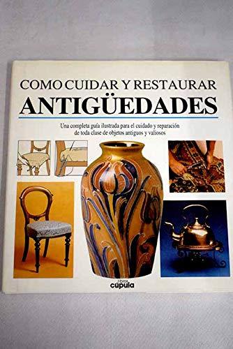 Como Cuidar y Restaurar Antiguedades (Spanish Edition): Varios