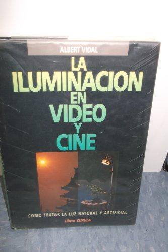 9788432913051: La iluminacion en video y cine