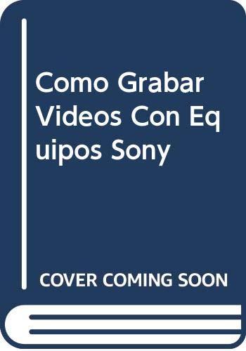 9788432913563: Como grabar videos con equipos sony