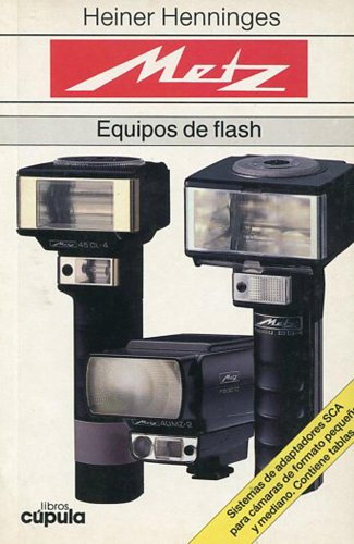 9788432913631: Metz - Equipos de Flash (Spanish Edition)