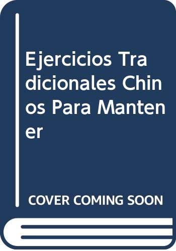 9788432913877: Ejercicios Tradicionales Chinos Para Mantener (Spanish Edition)