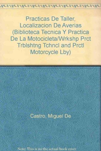 9788432915055: Practicas De Taller, Localizacion De Averias (Biblioteca Tecnica Y Practica De LA Motocicleta/Wrkshp Prct Trblshtng Tchncl and Prctl Motorcycle Lby) (Spanish Edition)