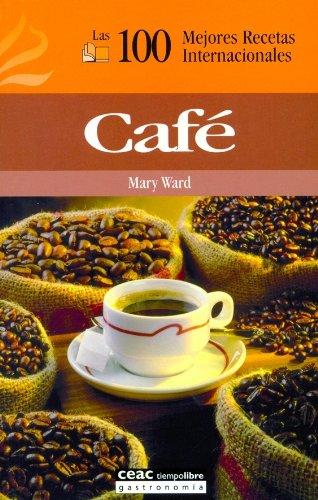 CAFE - Las 100 mejores recetas internacionales (8432915238) by MARY WARD