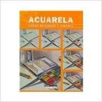 9788432915765: Acuarela/ Watercolor: Curso De Dibujo Y Pintura (Spanish Edition)