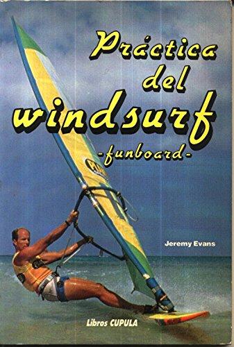9788432916229: Practica del Windsurf - Funboard (Spanish Edition)