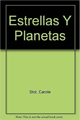 ESTRELLAS Y PLANTEAS. PEQUEÑAS GUIAS DE LA NATURALEZA. GUÍA PRACTICA PARA LOS ASTRONOMOS ...