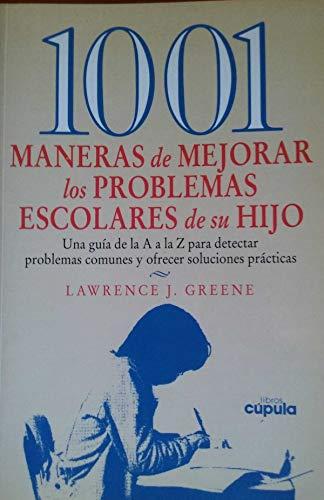 9788432917578: 1001 Maneras de Mejorar los Problemas Escolares de su Hijo
