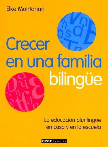 Crecer En Una Familia Bilingue / Growing: Elke Montanari