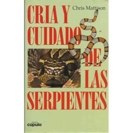 Cria y Cuidado de Las Serpientes (Spanish Edition) (8432919667) by Chris Mattison