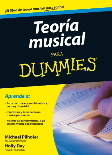Teoria musical para Dummies: Holly Day Michael Pilhofer