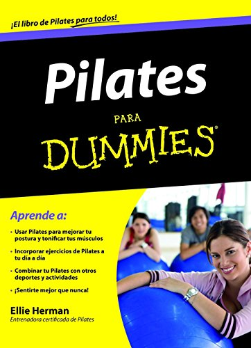 PILATES PARA DUMMIES.EDICIONES CEAC. (8432920894) by ELLIE HERMAN