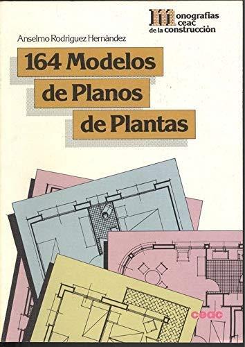 9788432929212: Ciento sesenta y cuatro modelos deplanos de plantas