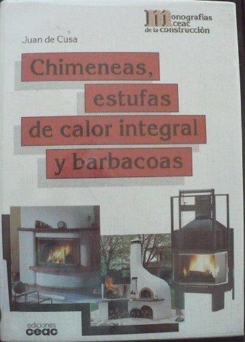 9788432929861: Chimeneas, Estufas de Calor Integral y Barbacoas (Spanish Edition)