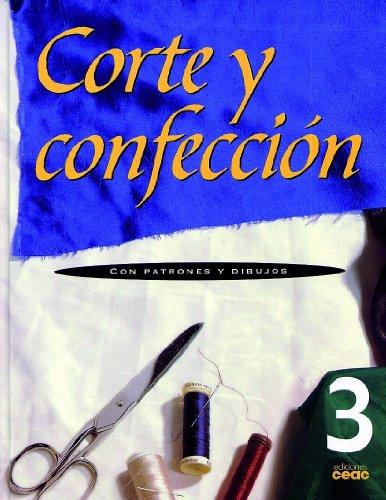 9788432932083: Corte y confección. Volumen 3: Con patrones y dibujos