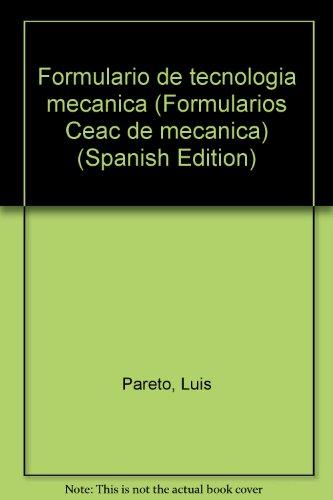 9788432935053: Formulario de tecnologia mecanica (Formularios Ceac de mecanica) (Spanish Edition)