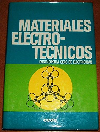 Materiales Electro- técnicos. Enciclopedia CEAC de Electricidad: José Ramirez Vázquez