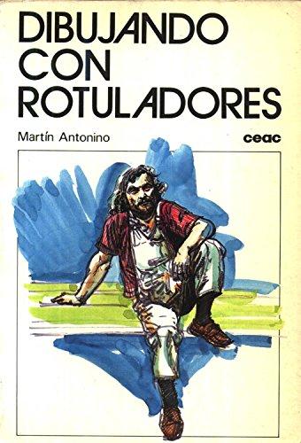 Dibujando con rotuladores - Martin Antonino.