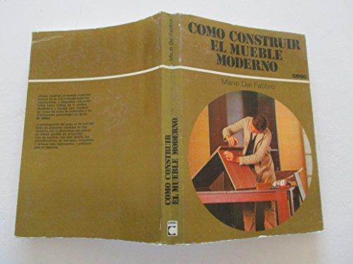 9788432975011: Como construir el mueble moderno