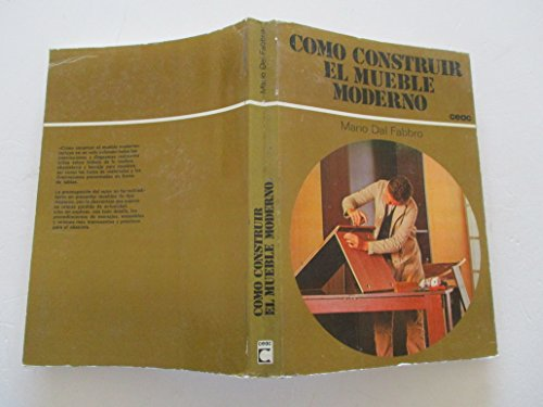 Como Construir El Mueble Moderno (Spanish Edition) (9788432975011) by Mario Dal Fabbro