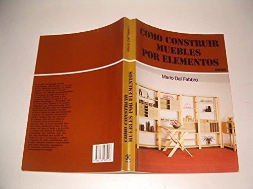 9788432975028: Como Construir Muebles Por Elementos (Spanish Edition)