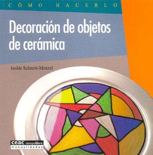 9788432983849: Decoracion de Objetos de Ceramicas (Spanish Edition)