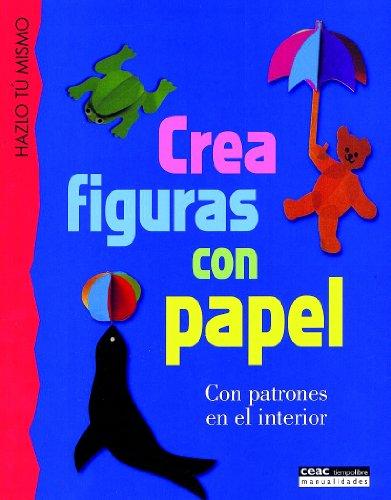 9788432984945: Crea figuras con papel