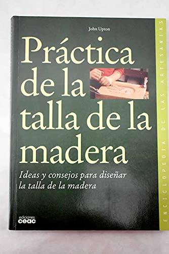9788432985140: Practica de La Talla de La Madera (Spanish Edition)