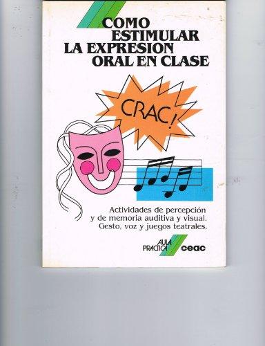9788432986178: Como estimular la expresion oral en clase