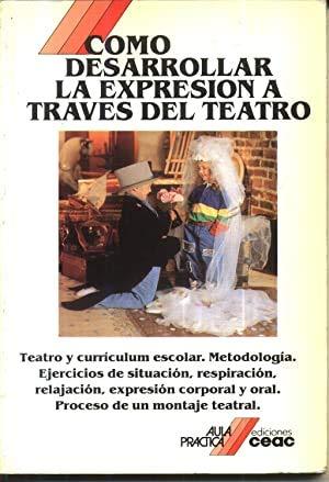 9788432986345: Como desarrollar la expresion a traves del teatro