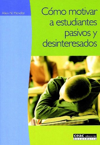 9788432986680: Como motivar a estudiantes pasivos y desinteresado / How to Motivate Unmovitated and Disinterest Students (Spanish Edition)