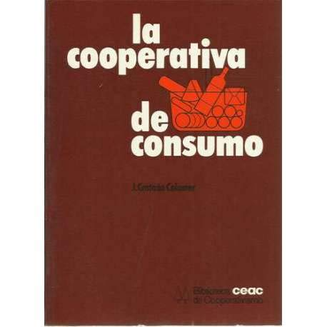 9788432990069: La cooperativa de consumo (Biblioteca Ceac de cooperativismo) (Spanish Edition)
